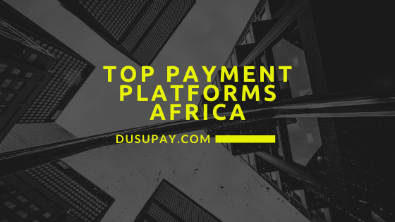 Top payment gateways in Africa